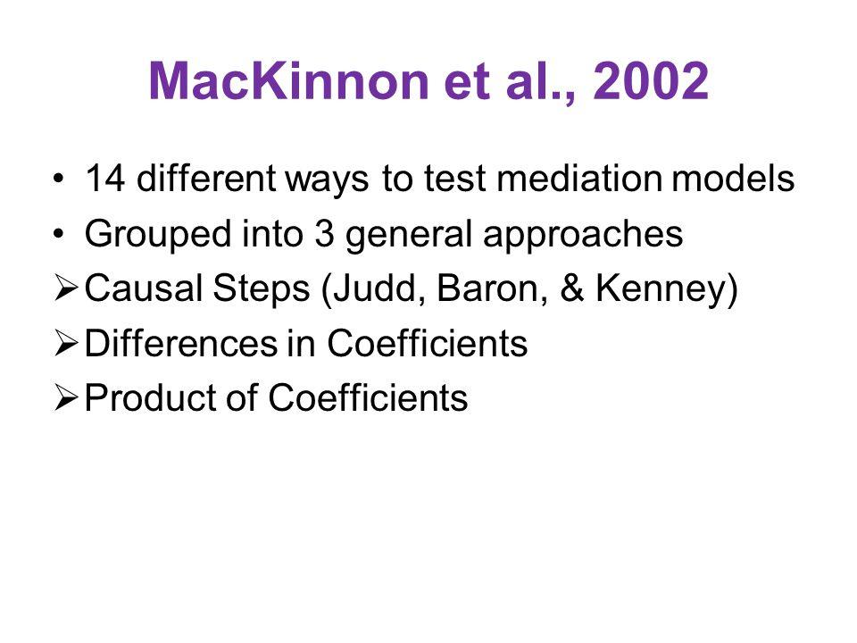MacKinnon et al., 2002 14 different ways to test mediation models