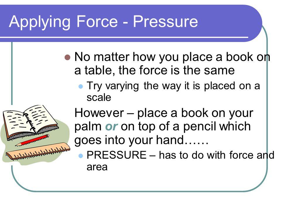 Applying Force - Pressure