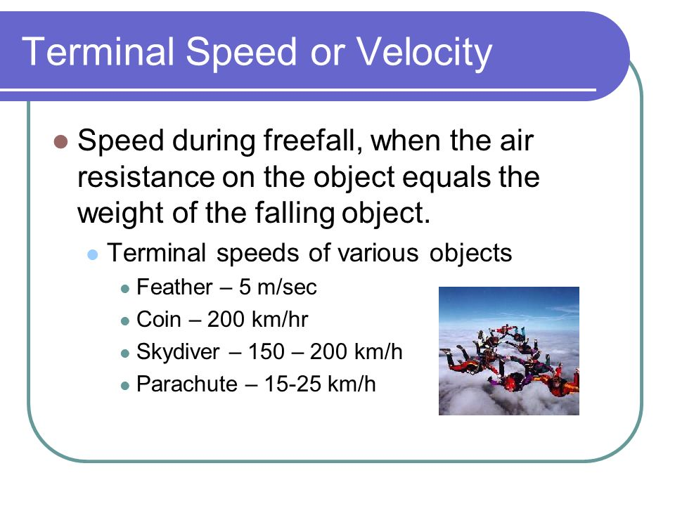 Terminal Speed or Velocity