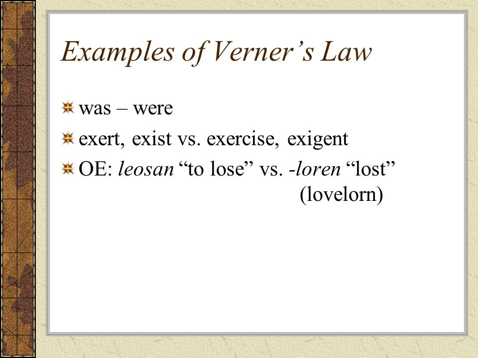 Examples of Verner's Law