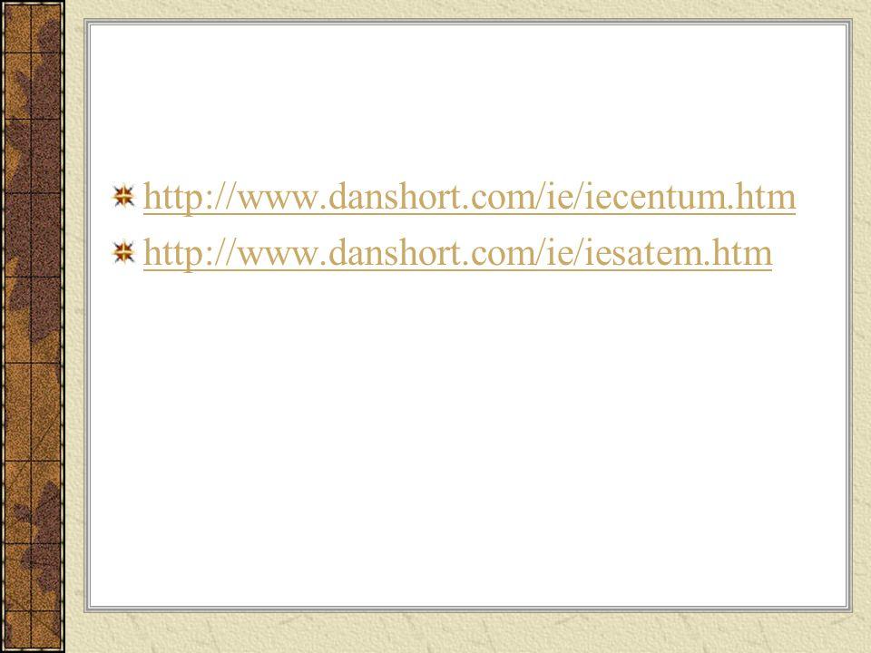 http://www.danshort.com/ie/iecentum.htm http://www.danshort.com/ie/iesatem.htm