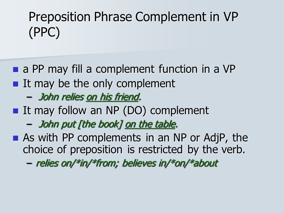 Preposition Phrase Complement in VP (PPC)
