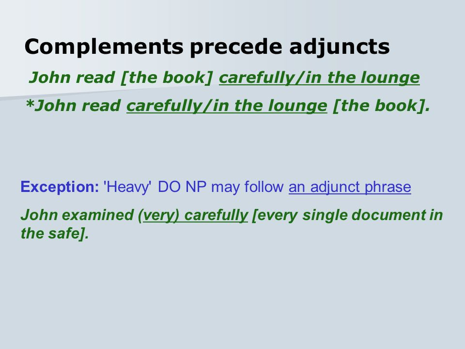 Complements precede adjuncts