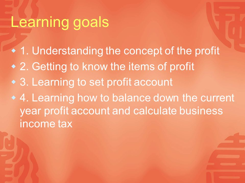 Learning goals 1. Understanding the concept of the profit