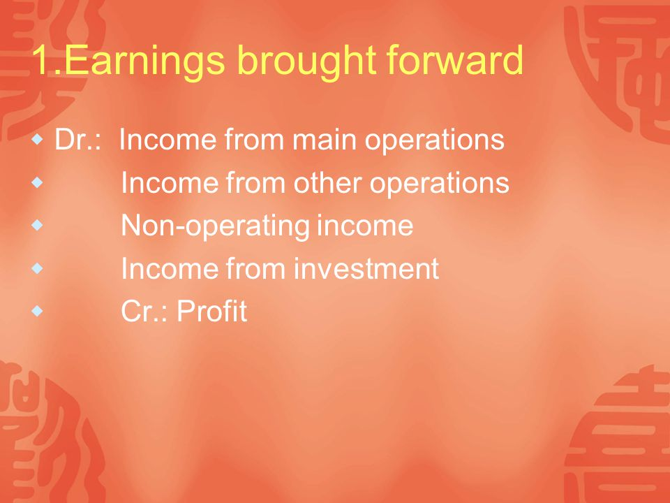 1.Earnings brought forward
