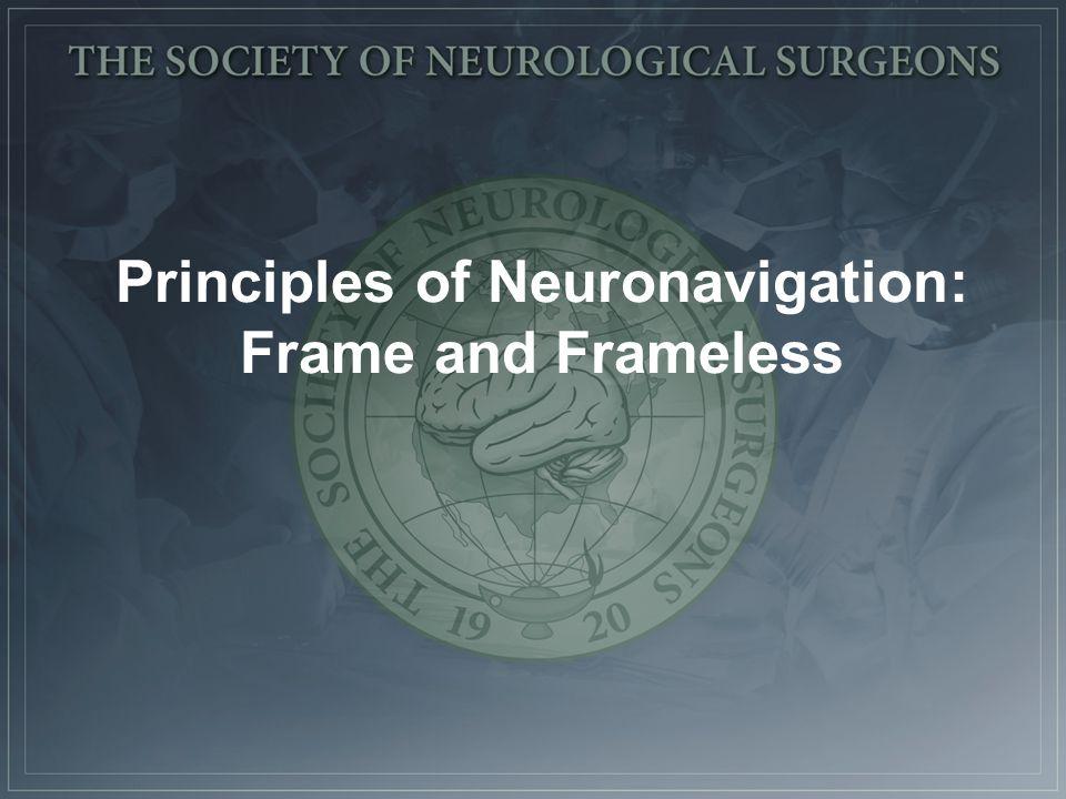 Principles of Neuronavigation: Frame and Frameless