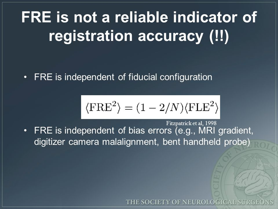 FRE is not a reliable indicator of registration accuracy (!!)
