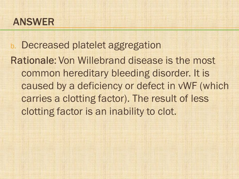 Answer Decreased platelet aggregation.