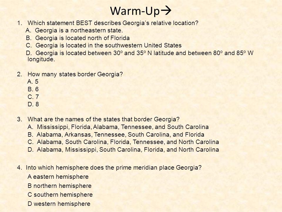 Warm-Up Which statement BEST describes Georgia's relative location