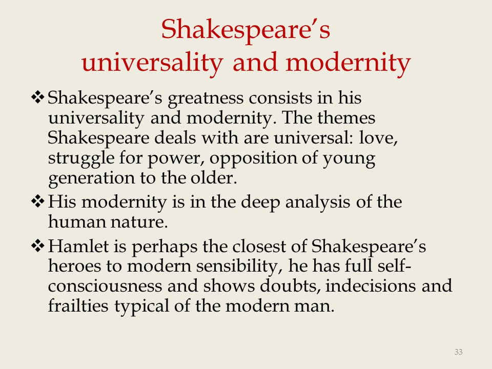 Shakespeare's universality and modernity