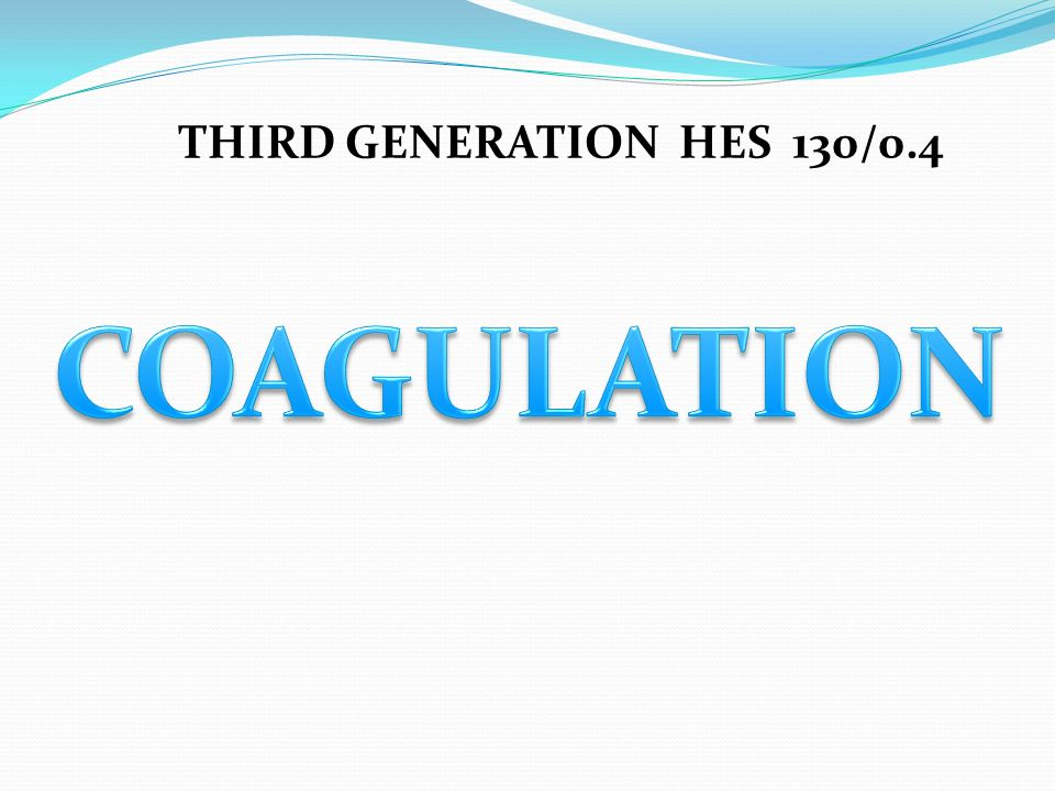 THIRD GENERATION HES 130/0.4 COAGULATION