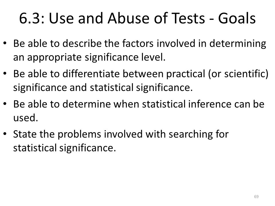 6.3: Use and Abuse of Tests - Goals