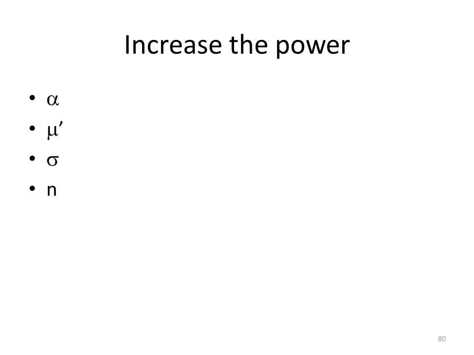 Increase the power  '  n