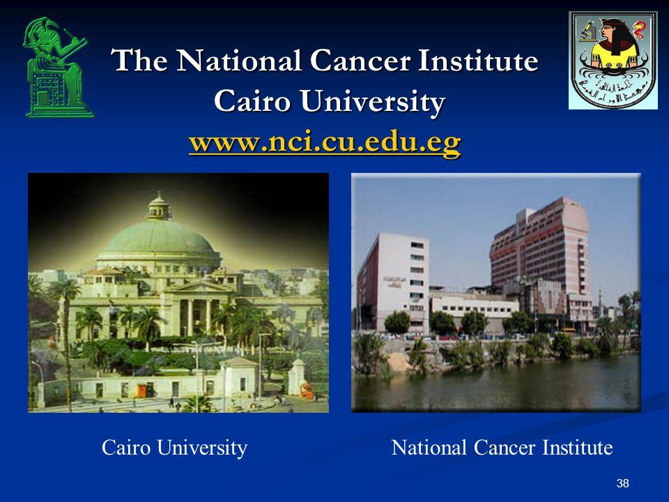 The National Cancer Institute Cairo University www.nci.cu.edu.eg