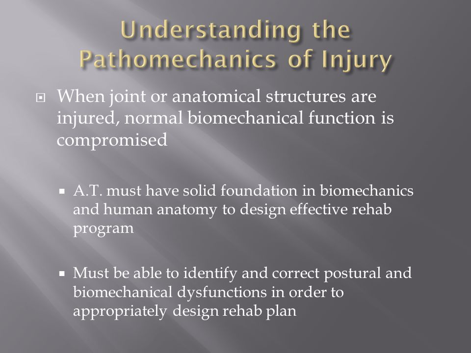 Understanding the Pathomechanics of Injury