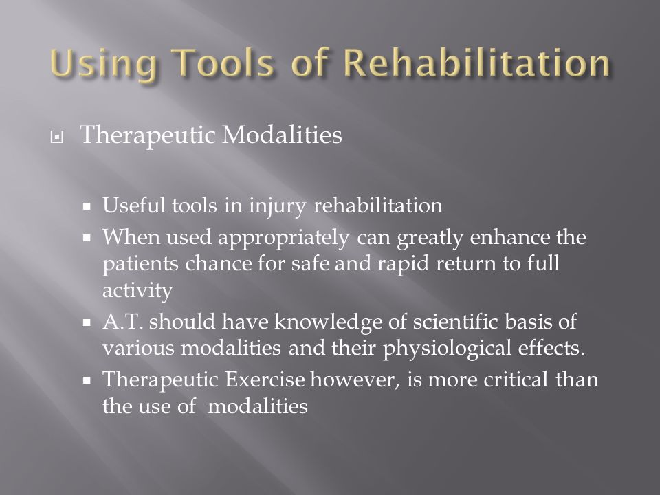 Using Tools of Rehabilitation