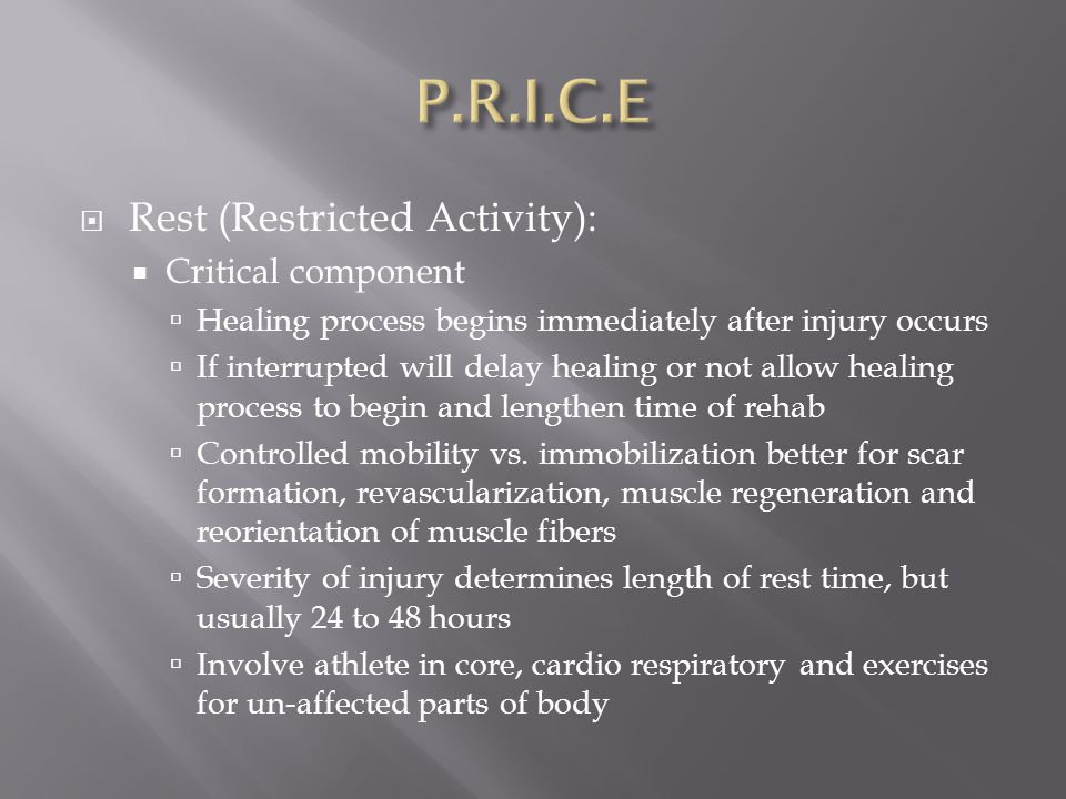 P.R.I.C.E Rest (Restricted Activity): Critical component