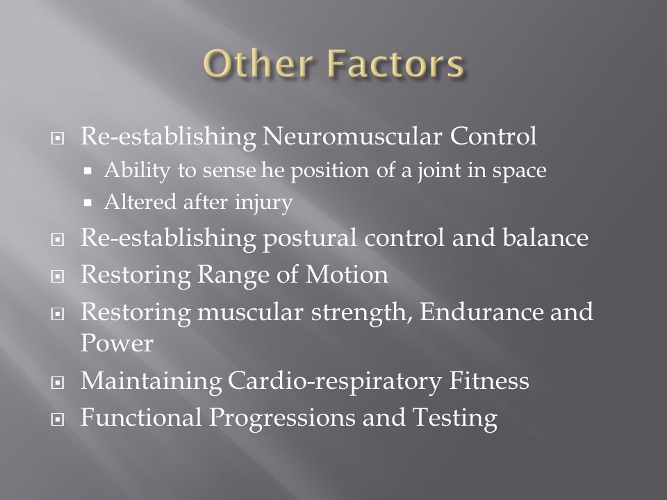 Other Factors Re-establishing Neuromuscular Control