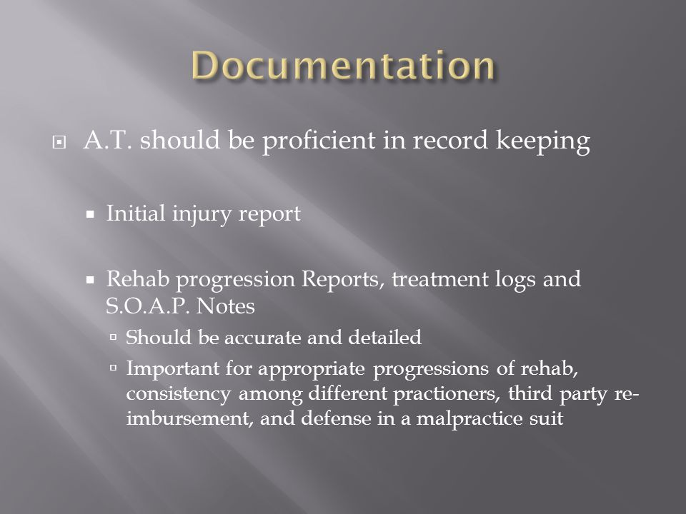 Documentation A.T. should be proficient in record keeping