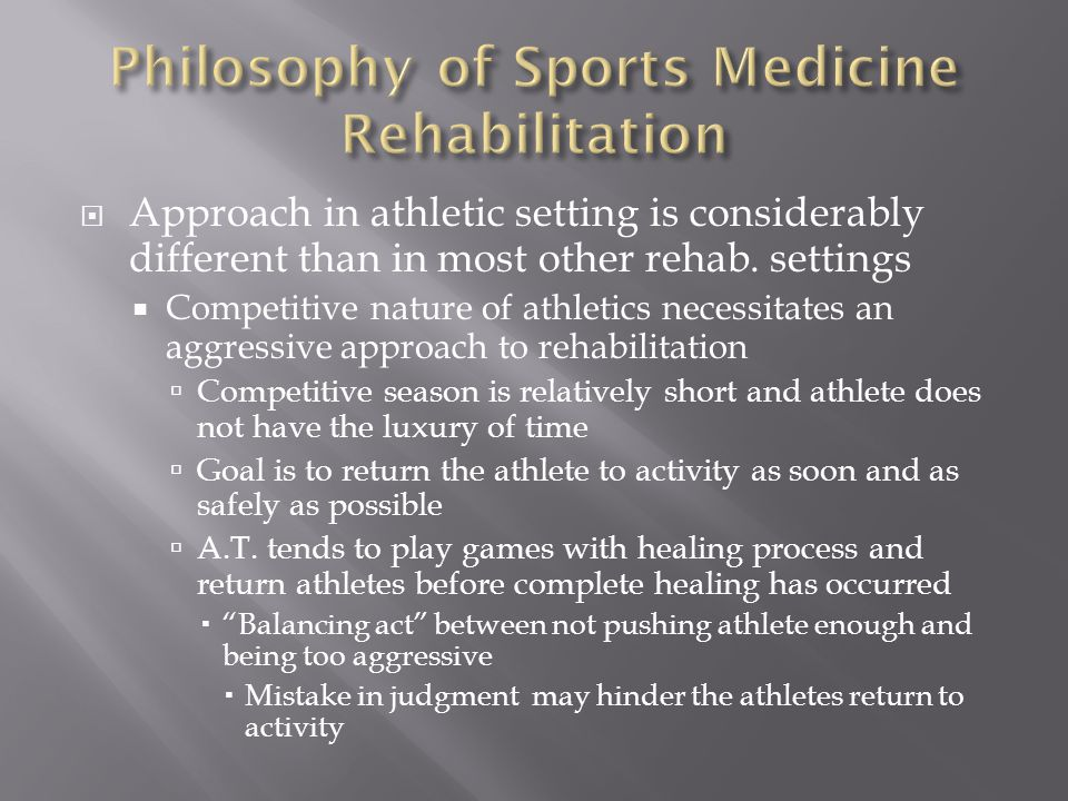 Philosophy of Sports Medicine Rehabilitation