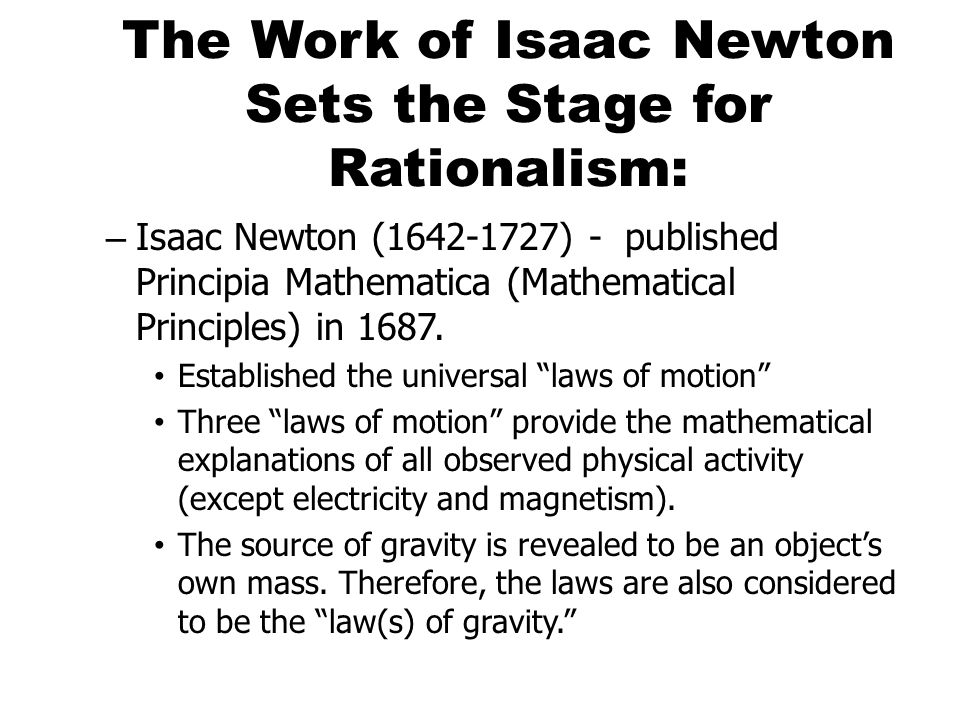 The Work of Isaac Newton Sets the Stage for Rationalism: