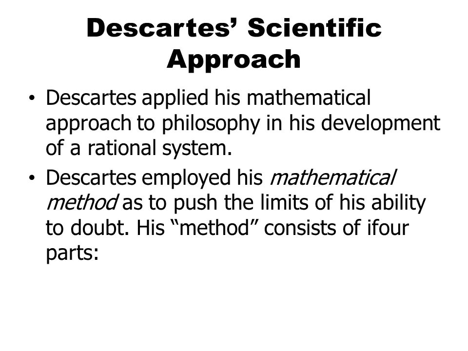 descartes method doubt essay In this essay i will be critically assessing descartes' method of doubt and attempting to come to a conclusion on how successful it is as a method of acquiring knowledge.