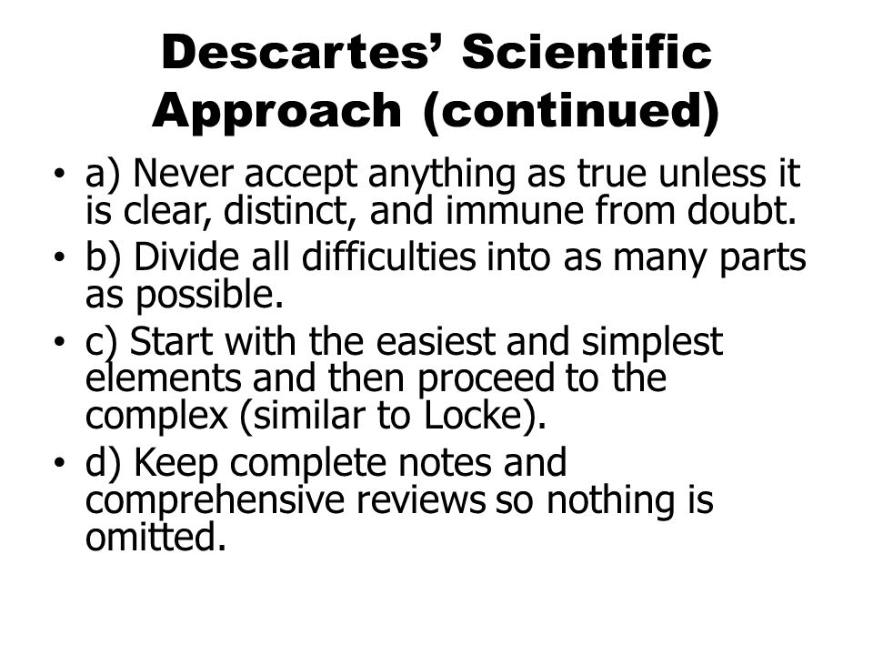 Descartes' Scientific Approach (continued)