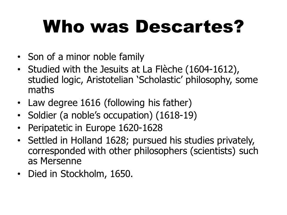 Who was Descartes Son of a minor noble family