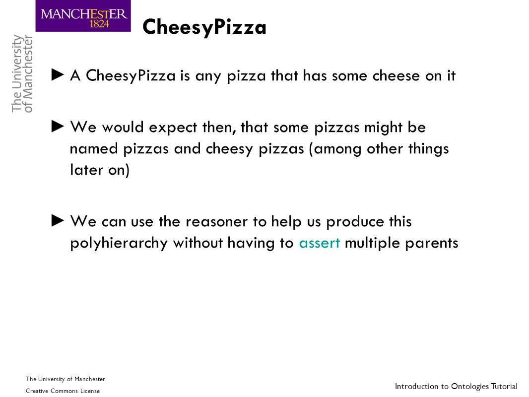 CheesyPizza A CheesyPizza is any pizza that has some cheese on it