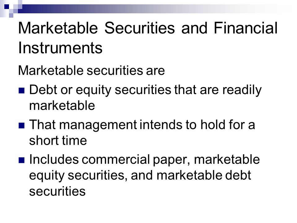 Marketable Securities and Financial Instruments