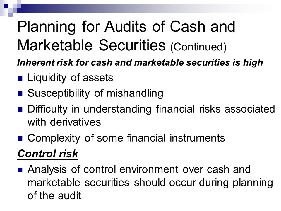 Planning for Audits of Cash and Marketable Securities (Continued)