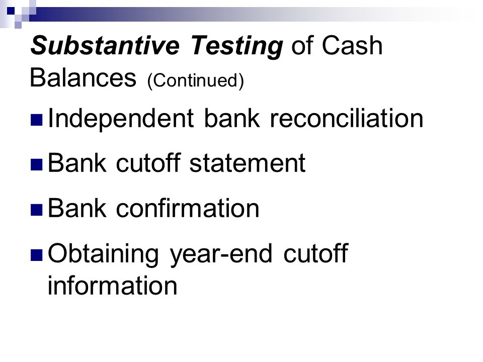 Substantive Testing of Cash Balances (Continued)