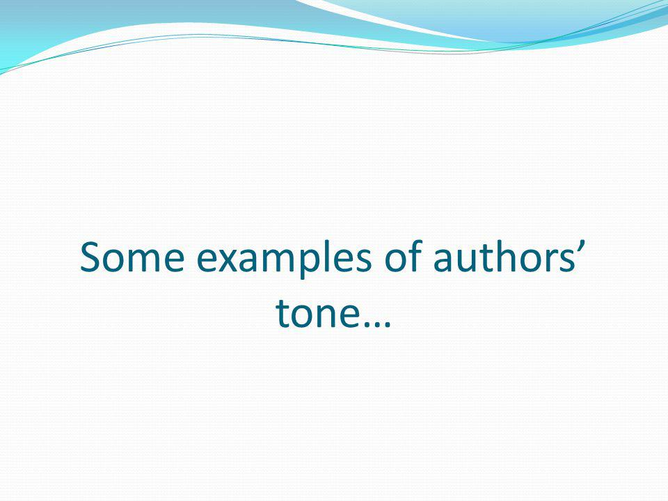 Some examples of authors' tone…