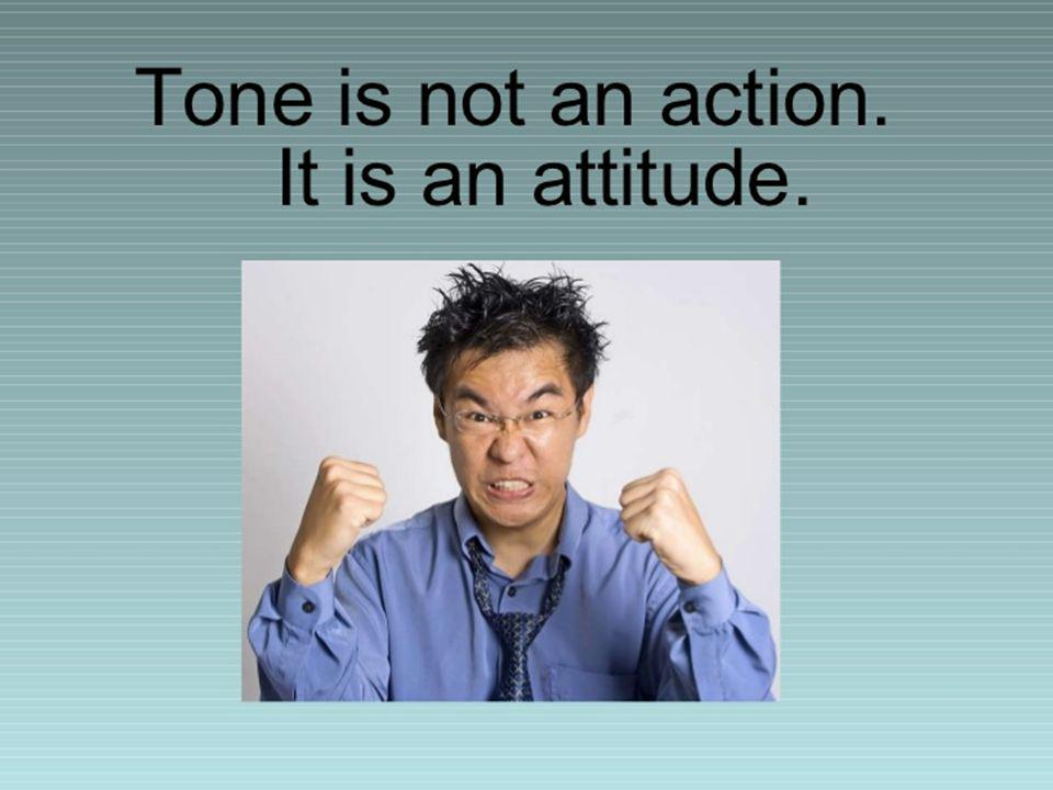 Tone is not an action, it's an attitude.