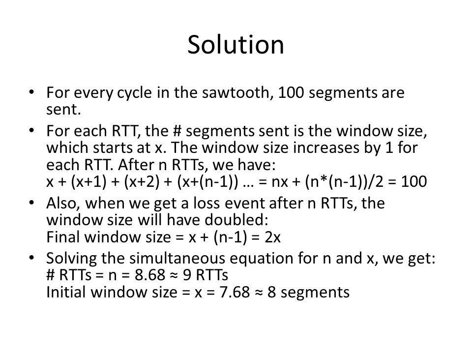 Solution For every cycle in the sawtooth, 100 segments are sent.