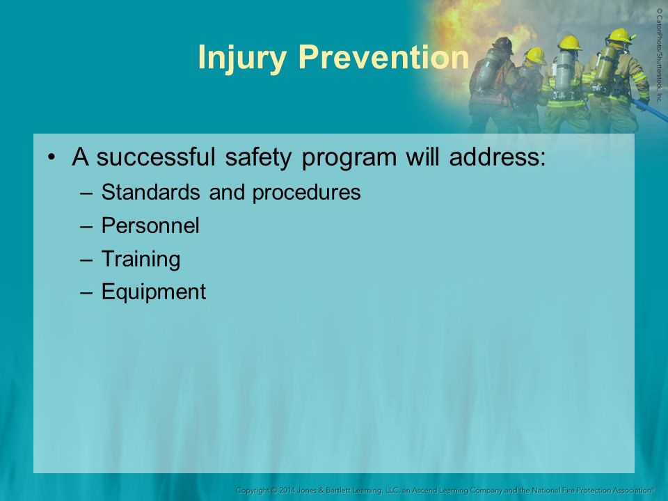 Injury Prevention A successful safety program will address: