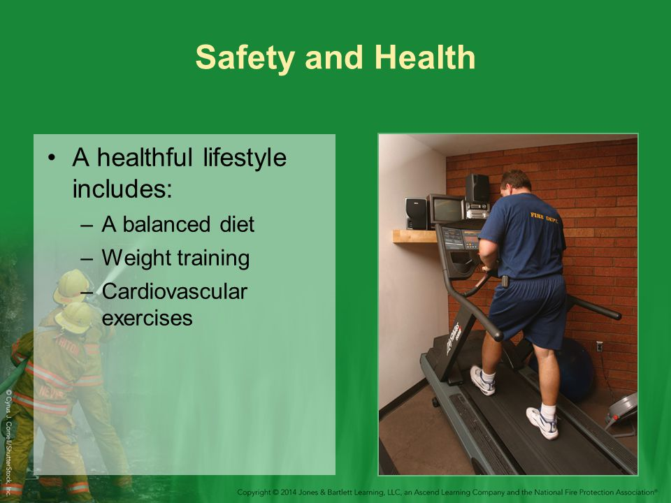 Safety and Health A healthful lifestyle includes: A balanced diet