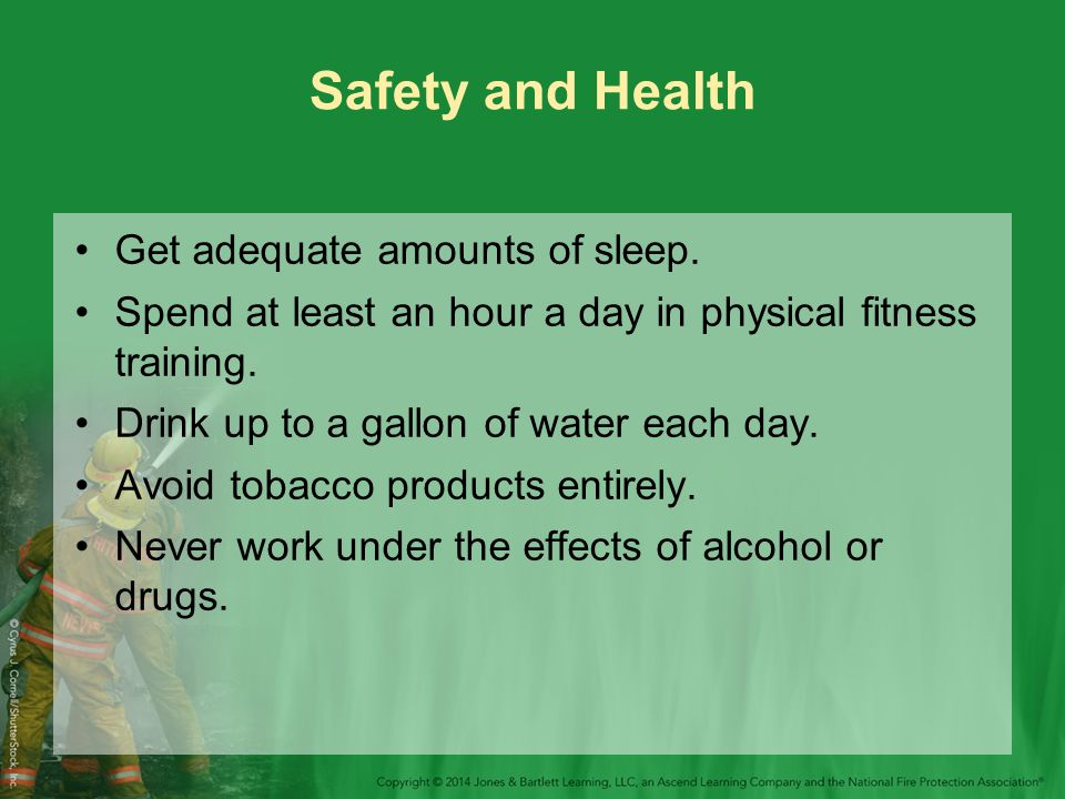 Safety and Health Get adequate amounts of sleep.