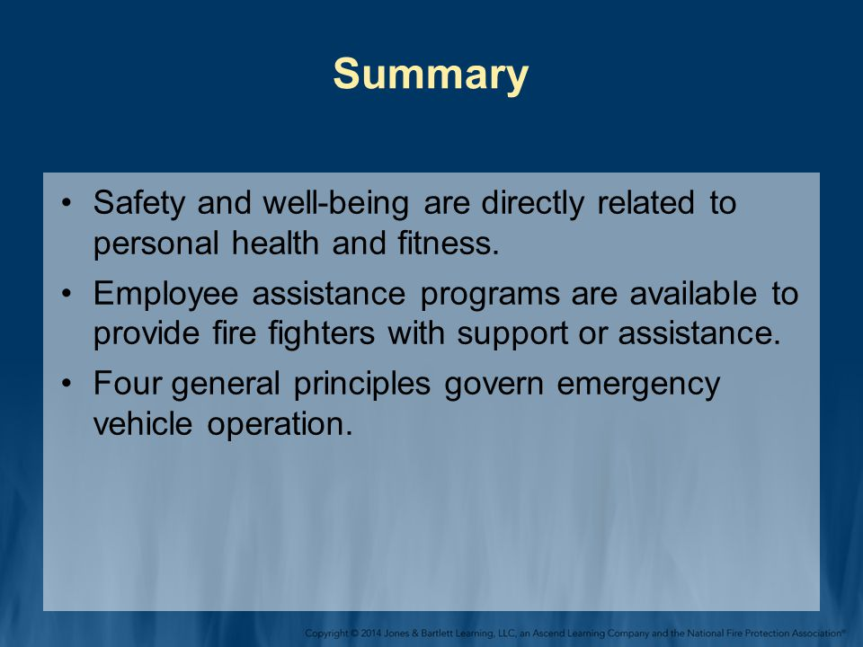 Summary Safety and well-being are directly related to personal health and fitness.