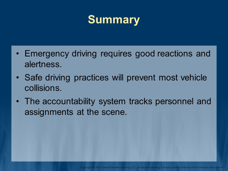 Summary Emergency driving requires good reactions and alertness.
