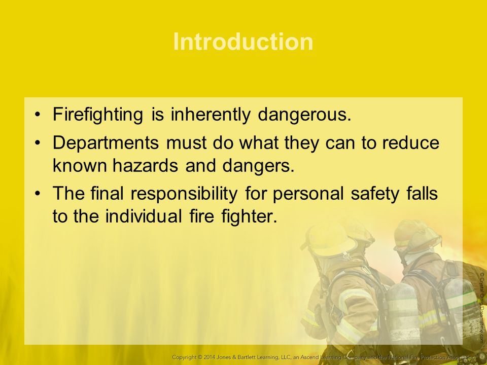 Introduction Firefighting is inherently dangerous.