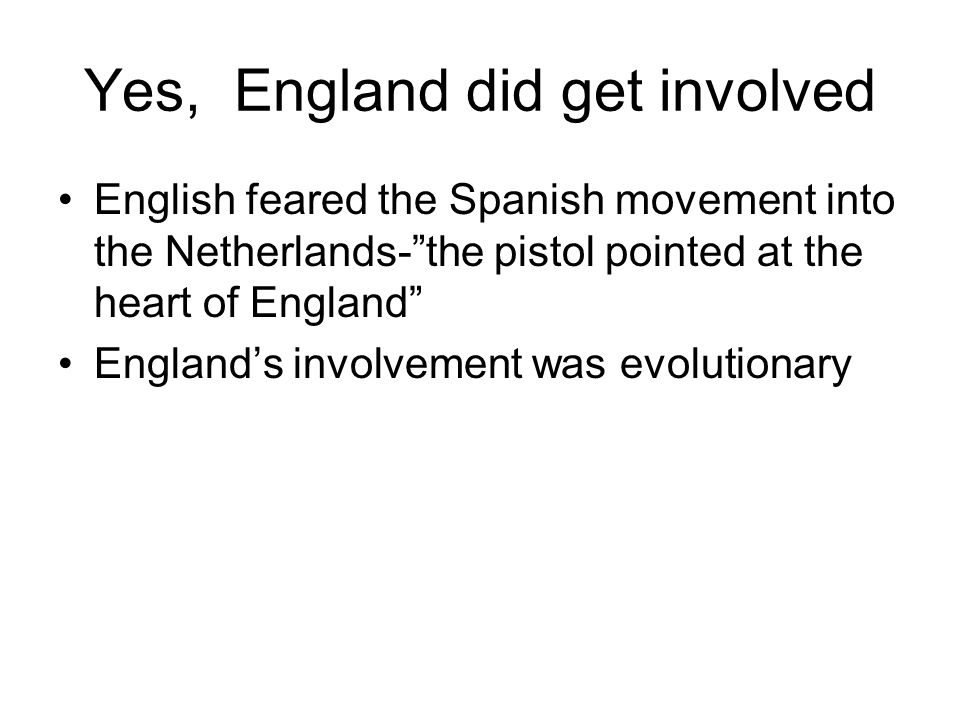 Yes, England did get involved