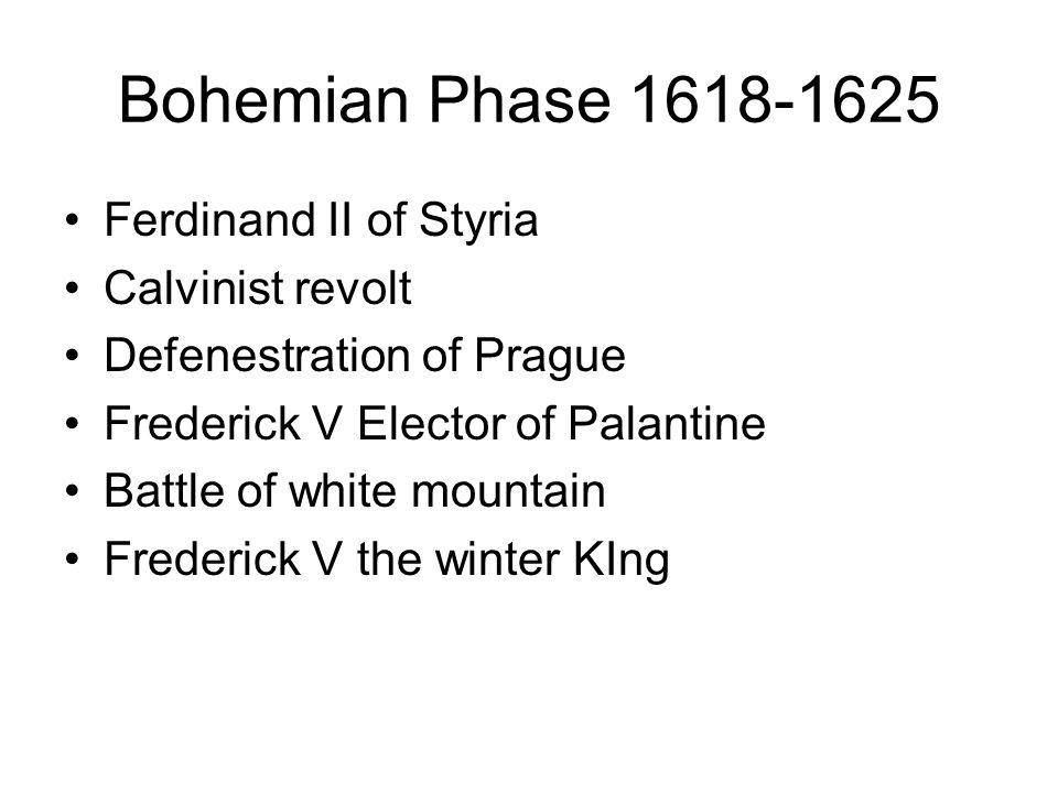 Bohemian Phase 1618-1625 Ferdinand II of Styria Calvinist revolt