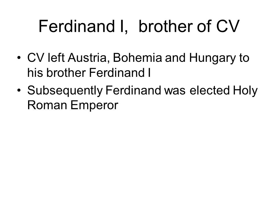 Ferdinand I, brother of CV