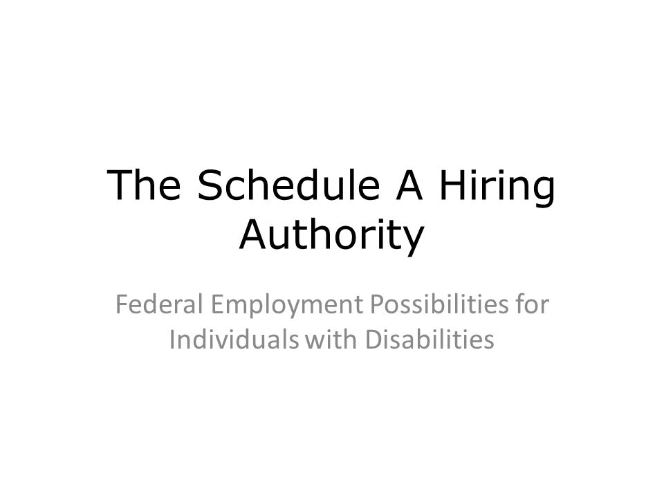 The Schedule A Hiring Authority