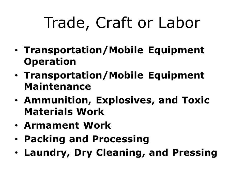 Trade, Craft or Labor Transportation/Mobile Equipment Operation