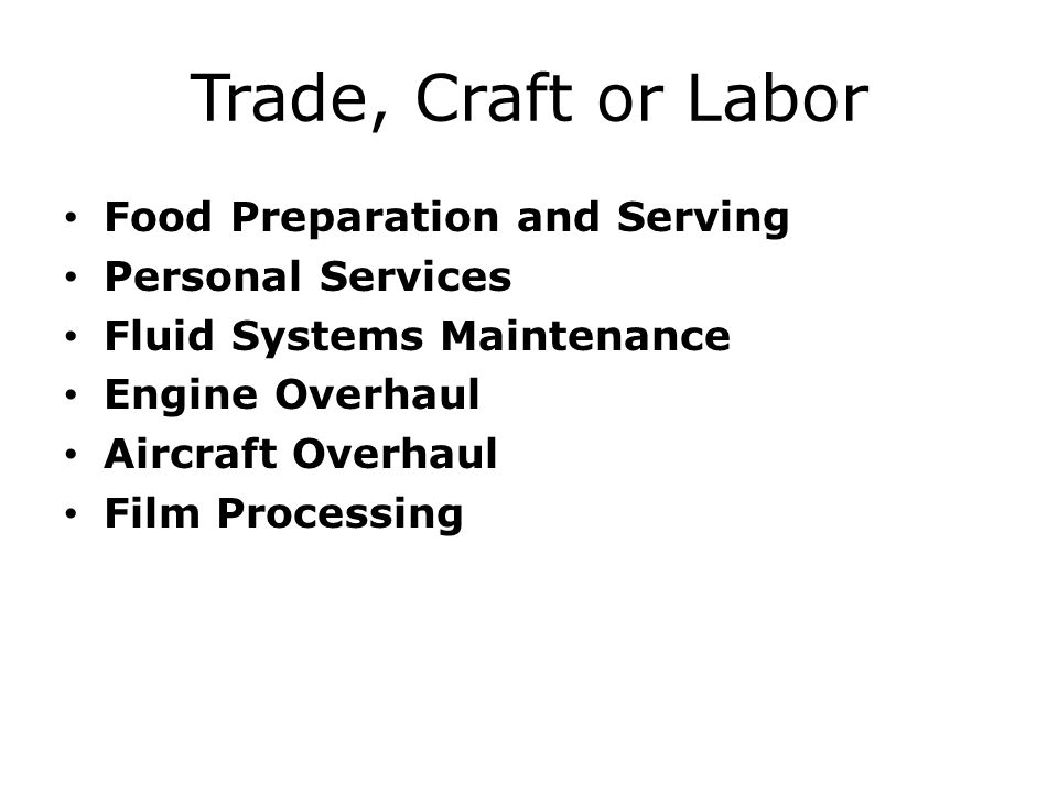 Trade, Craft or Labor Food Preparation and Serving Personal Services