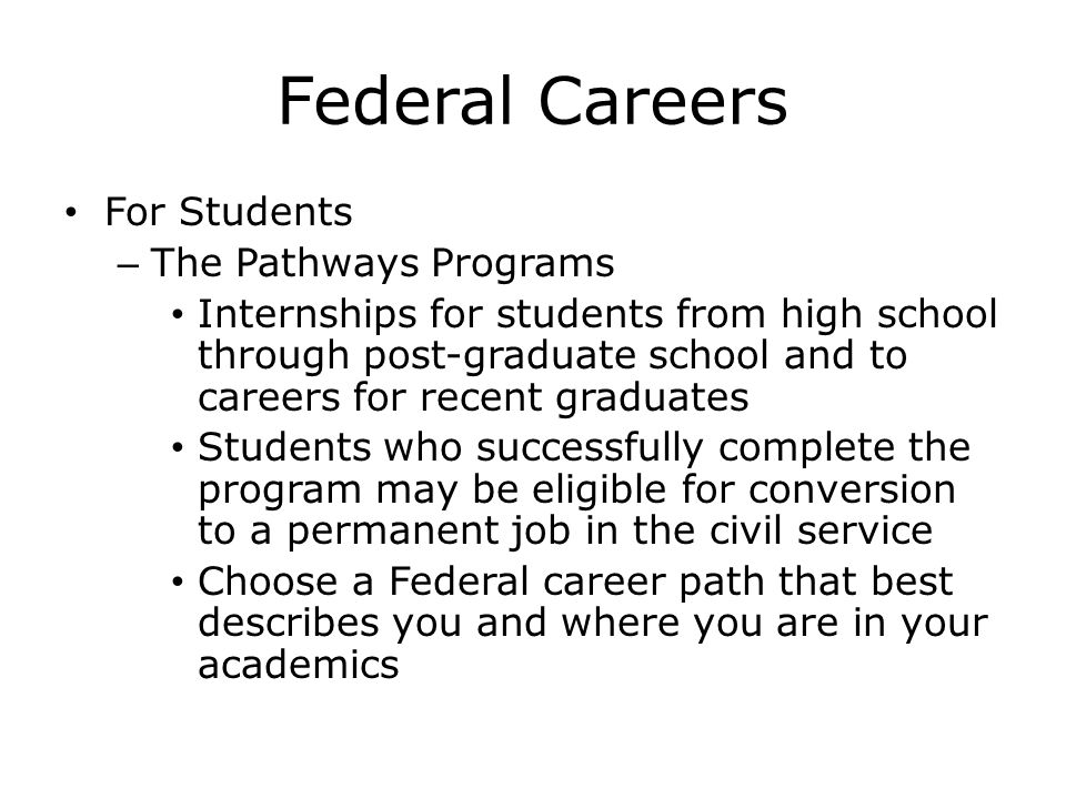 Federal Careers For Students The Pathways Programs