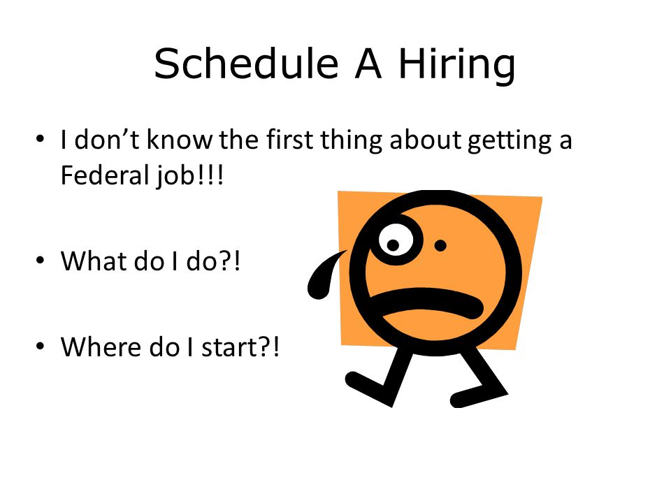 Schedule A Hiring I don't know the first thing about getting a Federal job!!.