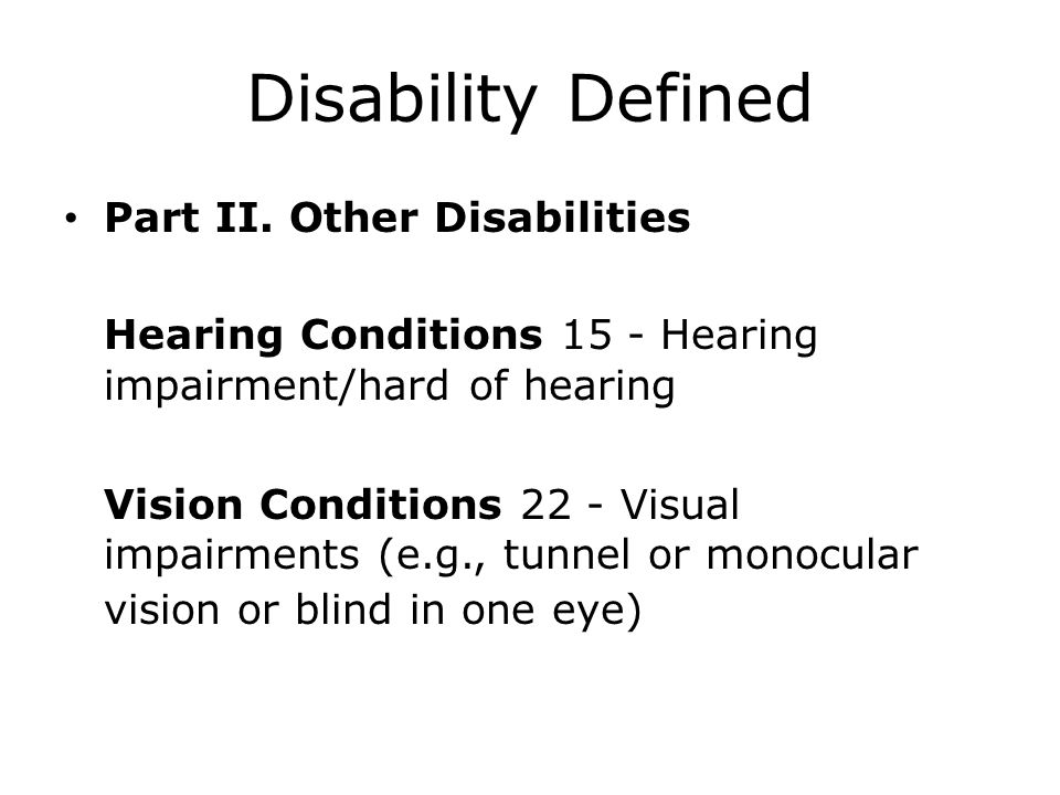 Disability Defined Part II. Other Disabilities